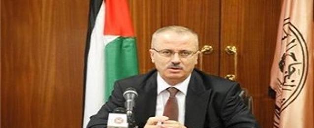 رئيس حكومة فلسطين يوجه الشكر لمصر لدعمها الفلسطينيين على جميع الأصعدة