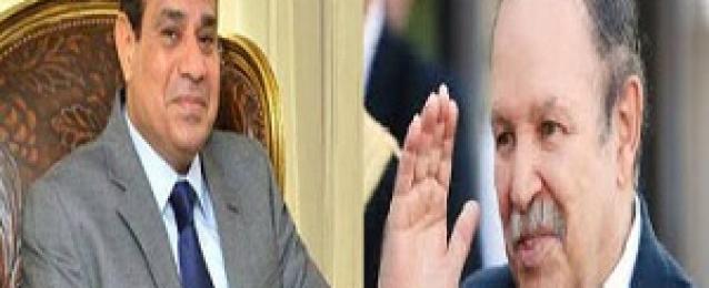 السيسى وبوتفليقة يبحثان تطورات الأوضاع فى المنطقة العربية