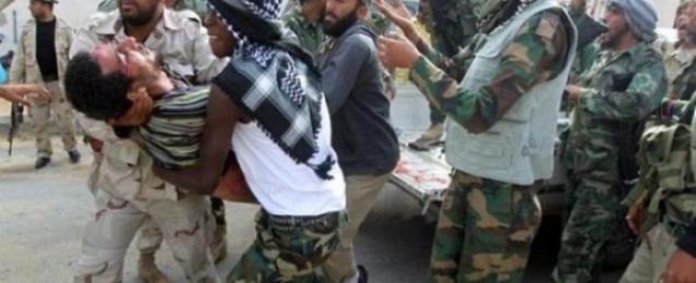 مقتل 47 شخصا فى اشتباكات بين ميليشيات مسلحة فى ليبيا