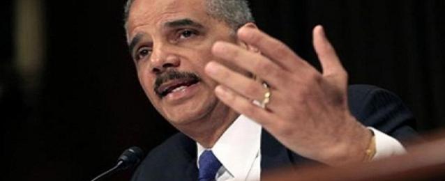 وزير العدل الامريكي يتعهد باجراء تحقيق شامل ونزيه في احداث فيرجسون