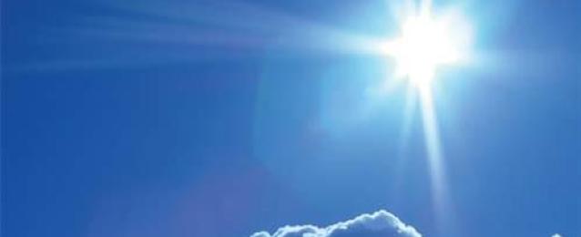 الأرصاد: ارتفاع آخر فى درجات الحرارة اليوم واحذروا التعرض المباشر لأشعة الشمس